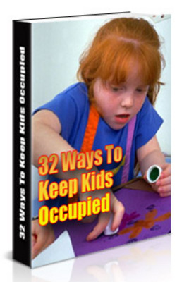 Product picture 32 REAL WAYS TO KEEP YOUR KIDS OCCUPIED!!!
